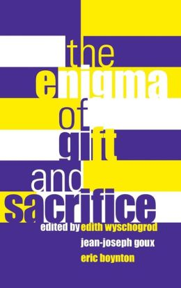 The Enigma of Gift and Sacrifice