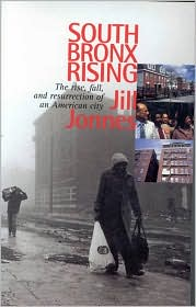 South Bronx Rising: The Rise, Fall, and Resurrection of an American City