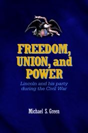 Freedom, Union, and Power: Lincoln and His Party in the Civil War