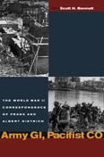Army GI, Pacifist CO: The World War II Letters of Frank Dietrich and Albert Dietrich