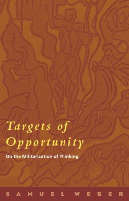 Targets of Opportunity: On the Militarization of Thinking