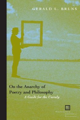 On the Anarchy of Poetry and Philosophy: A Guide for the Unruly