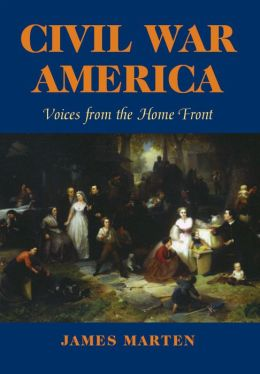 Civil War America: Voices from the Home Front