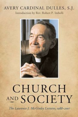 Church and Society: The Laurence J. McGinley Lectures, 1988-2007