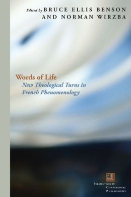 Words of Life: New Theological Turns in French Phenomenology
