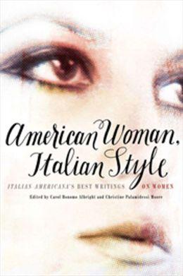 American Woman, Italian Style: Italian Americana's Best Writings on Women