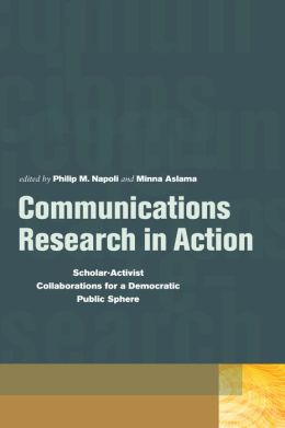 Communications Research in Action: Scholar-Activist Collaborations for a Democratic Public Sphere