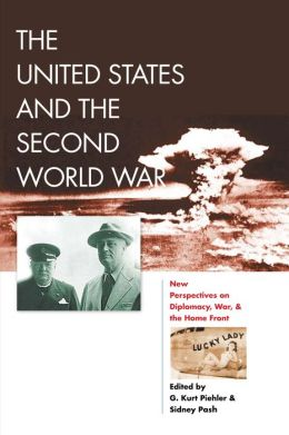 The United States and the Second World War: New Perspectives on Diplomacy, War, and the Homefront