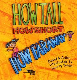 How Tall, How Short, How Far Away