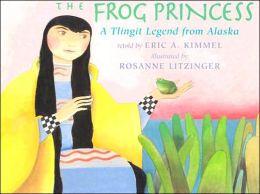 The Frog Princess: A Tlingit Legend From Alaska