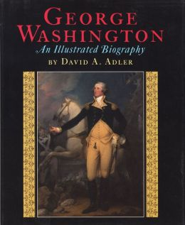 George Washington: An Illustrated Biography