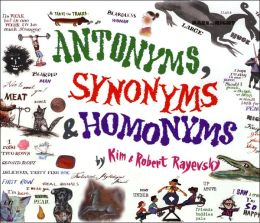Antonyms, Synonyms, and Homonyms