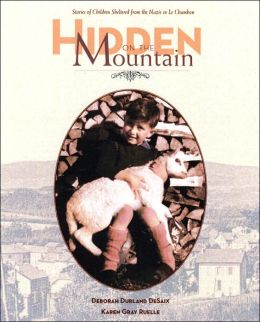Hidden on the Mountain: Stories of Children Sheltered from the Nazis in Le Chambon