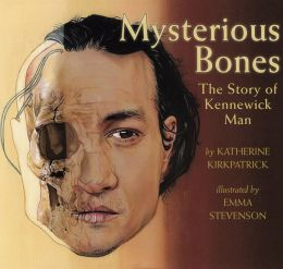 Mysterious Bones: The Story of Kennewick Man