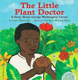 The Little Plant Doctor: The Story of George Washington Carver