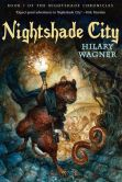 Book Cover Image. Title: Nightshade City (Nightshade Chronicles Series #1), Author: Hilary Wagner