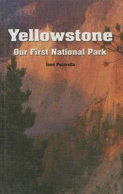 Yellowstone, Our First National Park