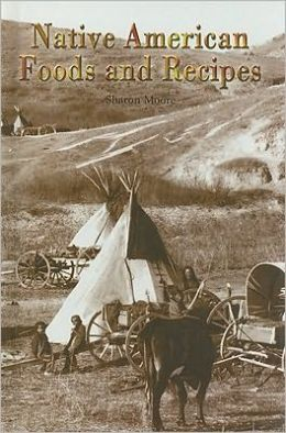 Native American Foods and Recipes