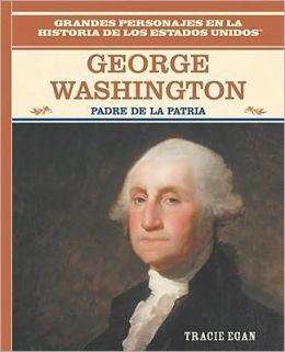 George Washington: Padre de la Patria