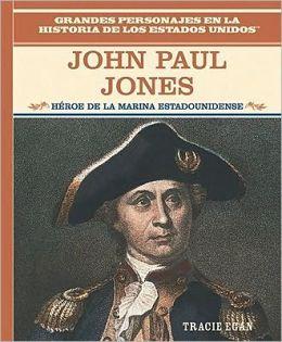 John Paul Jones: Heroe de la Marina Estadounidense