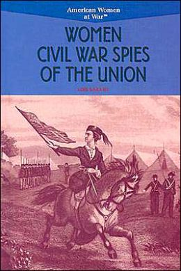 Women Civil War Spies of the Union