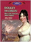 Dolley Madison: Her Life, Letters, and Legacy (Library of American Lives and Times)