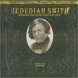 Jedediah Smith: Mountain Man of the American West