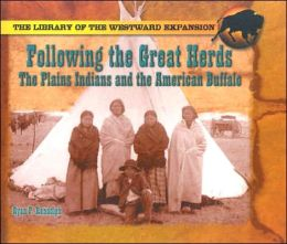 Following the Great Herds: The Plains Indians and the American Buffalo