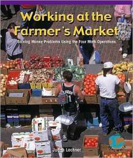 Working at the Farmer's Market: Solving Money Problems Using the Four Math Equations