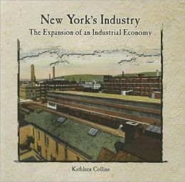 New York's Industry: The Expansion of an Industrial Economy