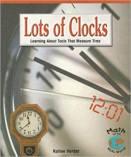 Lots of Clocks: Learning about Tools That Measure Time