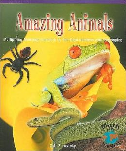 Amazing Animals: Multiplying Multidigit Numbers by a One-Digit Number with Regrouping