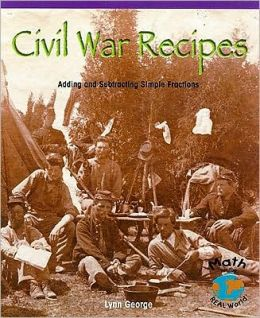 Civil War Recipes: Adding and Subtracting Simple Fractions
