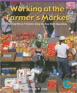 Working at the Farmer's Market: Solving Money Problems Involving the Four Math Operations