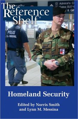 Homeland Security (The Reference Shelf Series - Volume 76, Number 1)
