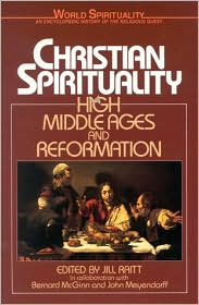 Christian Spirituality: High MiddleAges and Reformation