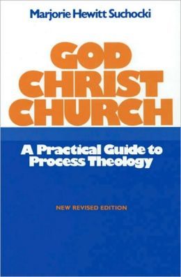 God, Christ, Church: A Practical Approach to Process Theology