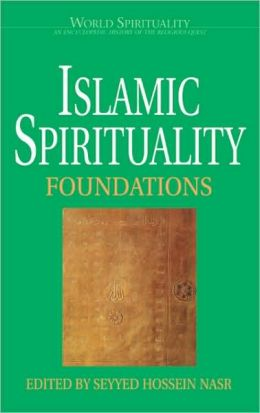 Islamic Spirituality: Foundations