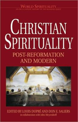 Christian Spirituality: Post-Reformation and Modern