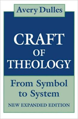 Craft of Theology: From Symbol to System