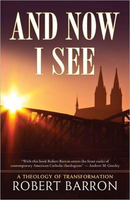 And Now I See: A Theology of Transformation