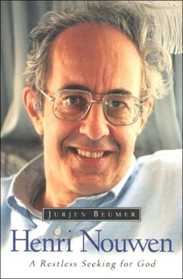 Henri Nouwen: A Restless Seeking for God