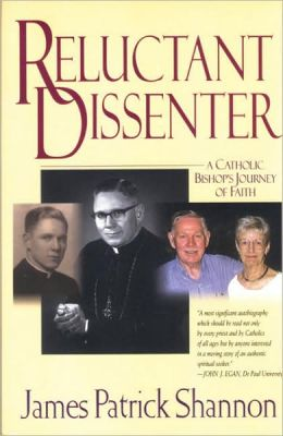 Reluctant Dissenter: A Catholic Bishop's Journey of Faith