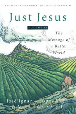 Just Jesus: The Message of a Better World