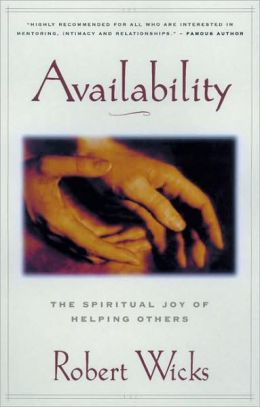 Availability: The Spiritual Joy of Helping Others