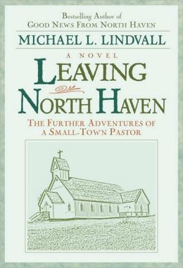 Leaving North Haven: The Further Adventures of a Small Town Pastor