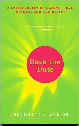 Save the Date: A Spirituality of Dating, Love, Dinner and the Divine