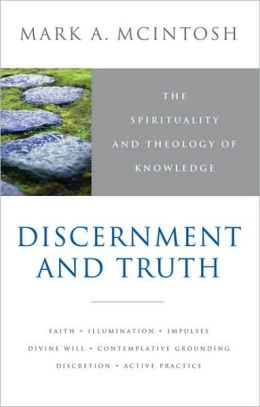 Discernment and Truth: Meditiations on the Christian Life of Contemplation and Practice