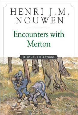 Encounters with Merton: Spiritual Reflections