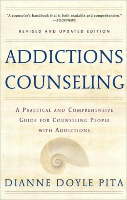 Addictions Counseling: A Practical and Comprehensive Guide to Counseling People with Addictions